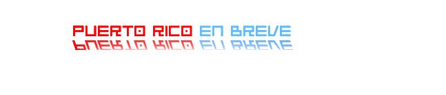 PUERTO RICO EN BREVE